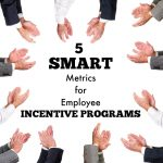 Five Smart Metrics For Employee Incentive Programs by Stephen Venuti