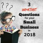 3 Important Questions For Newtown Square, PA Small Business Owners To Answer In 2018
