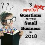 Three More Questions To Consider in 2018 For Your Newtown Square, PA Small Business Plan